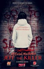 GO TO SLEEP [Jeff The Killer] by --JeffTheKiller--