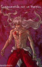 Comprometida con un Vampiro by AmericaNagisaUshio