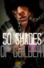 Fifty Shades of Guilbert (Reader x Johnnie Guilbert) by ErzaAckermann