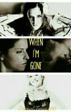 When I'm gone. (#Bechloe) by Delesnow