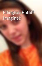 Ellington Ratliff Imagine(: by luvhazza1