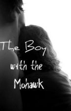 The Boy with the Mohawk by chloelove28
