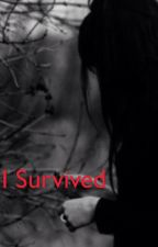 I Survived by Cam_Writer