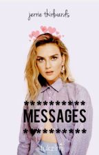 Messages; jerrie thirlwards (editando) by fukzlm