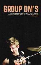 Group Dms | Ashton by -blurryashton