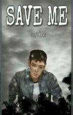 SAVE ME by xxAGxx