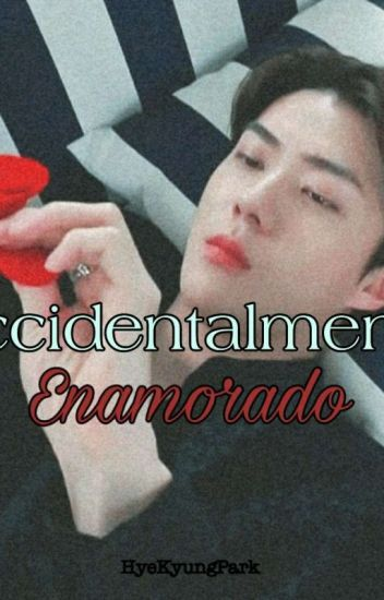 Accidentalmente Enamorado. [ChanHun]