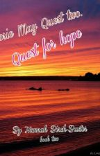 Josie May quest two:Quest for hope. by hannah_jane2