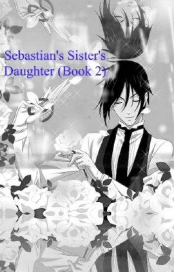 Sebastian's Sister's Daughter (Book 2 of Sebastian's Sister)