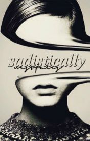 Sadistically by westfaIIs