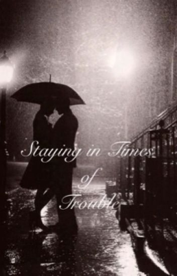 Staying in Times of Trouble {Book Two}