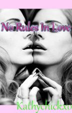 No Rules In Love. GxG by kathyp21