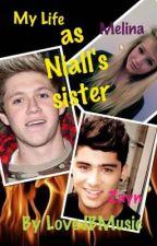 My life as Nialls' sister (1D FF/Zayn Malik) by JB_our_Lifesaver