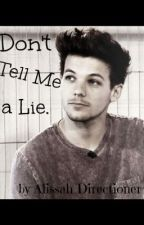 Don't Tell Me A Lie (a One Direction fan fiction) by AnteLouisBellum