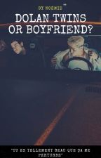 Dolan twins or Boyfriend? by noorhelmxotp