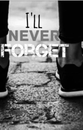 I'll never forget by candymharry