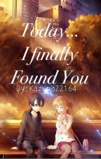 Today I Finally found you | Ongoing by Kazuna22164