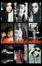 Dame está noche ( Mario Bautista & Tú ) Hot by Alexa_Diez17