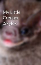 My Little Creeper :Skylox: by DuskSketch