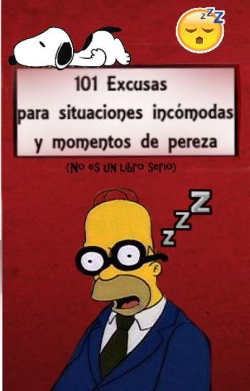 101 excusas para situaciones incómodas y momentos de pereza