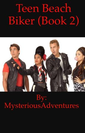 Teen Beach Biker (Book 2) by MysteriousAdventures