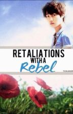 Retaliations with a Rebel by tickleherheart