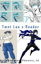 Tmnt leo x reader by Shattered_Phoenix_10