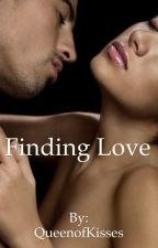 Finding Love (Book #1 of Love Trilogy) by QueenofKisses