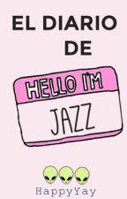 El diario de Jazz. by HappyYay