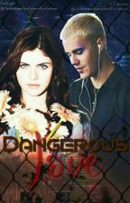 Dangerous Love by UmaBelieberSonhadora