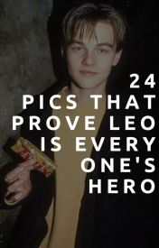 24 Pictures That Prove Leonardo DiCaprio Is Everyone's Hero by awesomeleo-