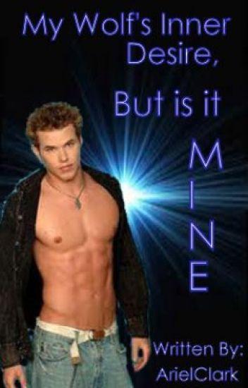 My Wolf's Inner Desire, But is it Mine? [boyxboy]