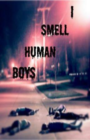 I Smell Human Boys by JAbooks13
