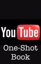 YouTube One Shot Book by BriannaZexal