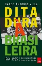 Ditadura à Brasileira 1964-1985: A Democracia golpeada à esquerda e à direita by DiegoArruda93