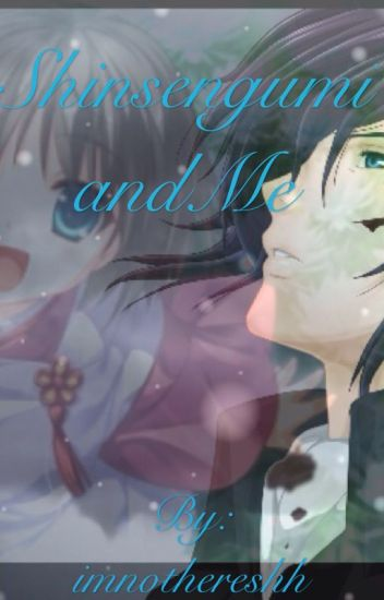 Shinsengumi and Me (COMPLETED)
