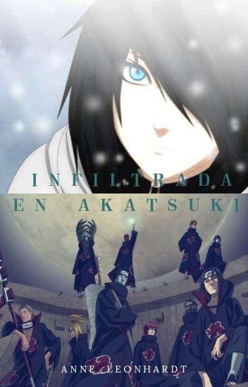 Infiltrada en Akatsuki (Akatsuki x tn)