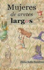 Mujeres De Aretes Largos (by Elena Sofía Zambrano) by OmTareTutareTureSoja