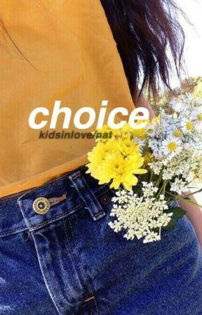 choice ➸ n.g by kidsinIove