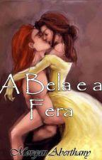 A Bela e a Fera by MorganAberthany