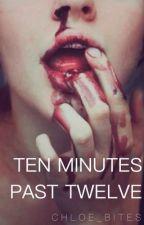 Ten Minutes Past Twelve 》d.h by Chloe_Bites