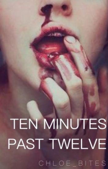 Ten Minutes Past Twelve 》d.h