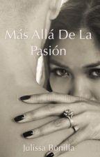Más allá de la pasión by _yulib