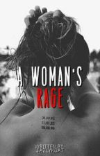 A Woman's Rage (On-Hold) by jazlykdat