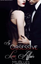 An Obsessive Love Affair (SPG) by MsJBlues