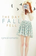 The Day Fall Fell by cynical-romantic