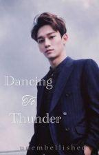 Dancing to Thunder - Kim Jongdae by unembellished