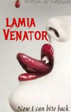 Lamia Venator {Book 2} by J_Quinonez91