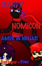 RC9GN (Randy x Nomicon) Amor de ninjas by Flower-bimu