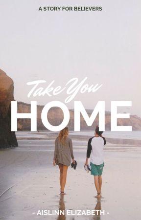 Take You Home ON HOLD by Aislinn_Elizabeth